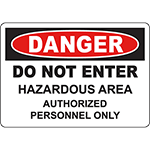 DANGER Do Not Enter Hazardous Area Authorized Personnel Only Sign