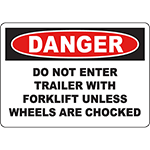 DANGER Do Not Enter Unless Wheels Are Chocked Sign