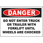 DANGER Do Not Enter Until Wheels Are Chocked Sign