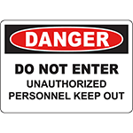 DANGER Do Not Enter Unauthorized Personnel Keep Out Sign