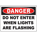DANGER Do Not Enter When Lights Are Flashing Sign