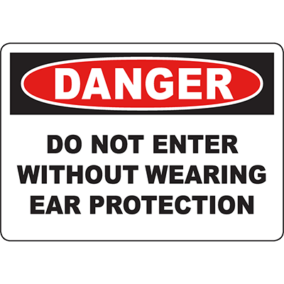 DANGER Do Not Enter Without Wearing Ear Protection Sign
