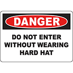 DANGER Do Not Enter Without Wearing Hard Hat Sign