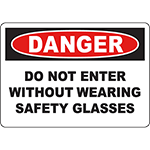 DANGER Do Not Enter Without Wearing Safety Glasses Sign