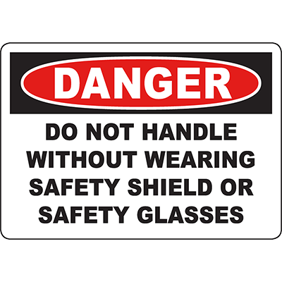 DANGER Do Not Handle Without Shield Or Glasses Sign