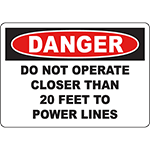 DANGER Do Not Operate Closer Than 2 Feet To Power Lines Sign