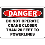 DANGER Do Not Operate Crane Closer Than 2 Feet To Powerlines Sign