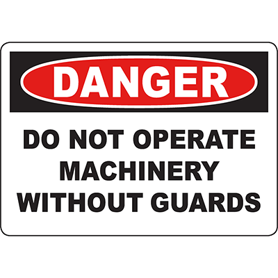 DANGER Do Not Operate Machinery Without Guards Sign