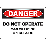DANGER Do Not Operate Man Working On Repairs Sign