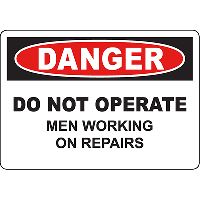 DANGER Do Not Operate Men Working On Repairs Sign
