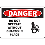 DANGER Do Not Operate Without Guards In Place Sign