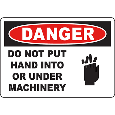 DANGER Do Not Put Hand Into Or Under Machinery Sign