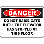 DANGER Do Not Raise Gate Until Elevator Stopped Sign