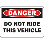 DANGER Do Not Ride This Vehicle Sign