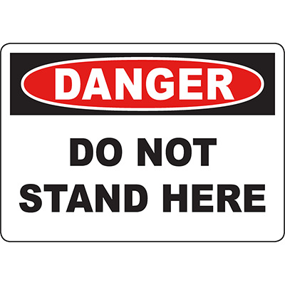 DANGER Do Not Stand Here Sign