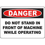 DANGER Do Not Stand In Front Of Machine While Operating Sign