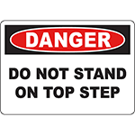 DANGER Do Not Stand On Top Step Sign