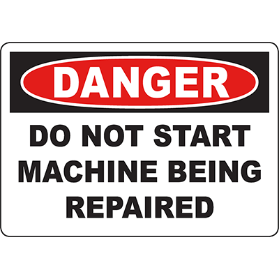DANGER Do Not Start Machine Being Repaired Sign