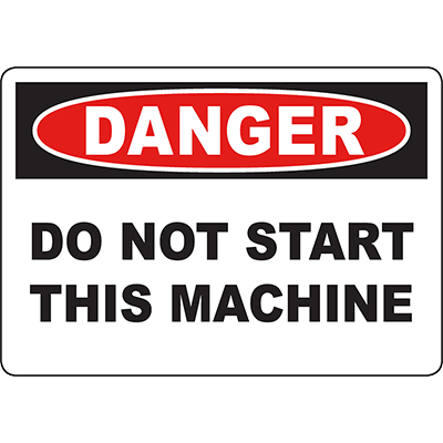 DANGER Do Not Start This Machine Sign