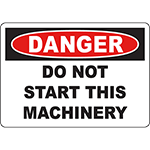 DANGER Do Not Start This Machinery Sign
