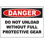 DANGER Do Not Unload Without Full Protective Gear Sign