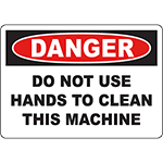 DANGER Do Not Use Hands To Clean This Machine Sign