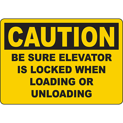 CAUTION Be Sure Elevator Is Locked When Loading Or Unloading Sign