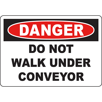 DANGER Do Not Walk Under Conveyor Sign