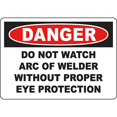 DANGER Do Not Watch Arc Without Eye Protection Sign