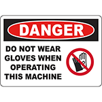 DANGER Do Not Wear Gloves When Operating This Machine Sign