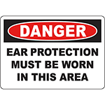 DANGER Ear Protection Must Be Worn In This Area Sign