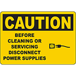 CAUTION Before Cleaning Or Servicing Disconnect Power Supplies Sign