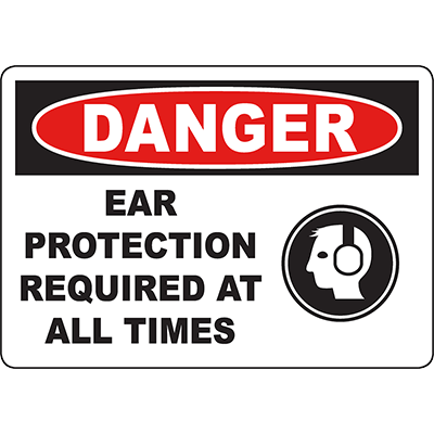 DANGER Ear Protection Required At All Times Sign