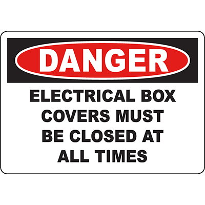 DANGER Electrical Box Covers Must Be Closed At All Times Sign