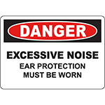 DANGER Excessive Noise Ear Protection Must Be Worn Sign