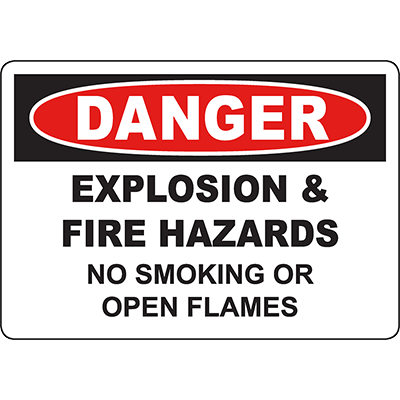 DANGER Explosion & Fire Hazards No Smoking Or Open Flames Sign
