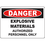 DANGER Explosive Materials Authorized Personnel Only Sign