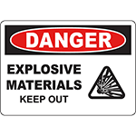 DANGER Explosive Materials Keep Out Sign
