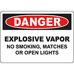 DANGER Explosive Vapor No Smoking, Matches Or Open Lights Sign