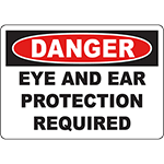 DANGER Eye And Ear Protection Required Sign