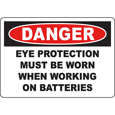 DANGER Eye Protection Must Be Worn When Working On Batteries Sign