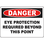 DANGER Eye Protection Required Beyond This Point Sign