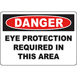 DANGER Eye Protection Required In This Area Sign