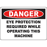 DANGER Eye Protection Required While Operating This Machine Sign