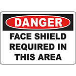 DANGER Face Shield Required In This Area Sign