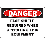 DANGER Face Shield Required When Operating This Equipment Sign