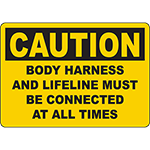 CAUTION Body Harness Must Be Connected Sign