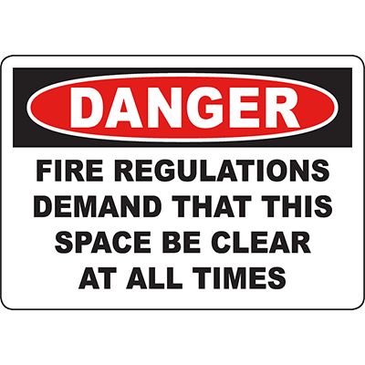 DANGER Fire Regulations Demand Space Be Clear Sign