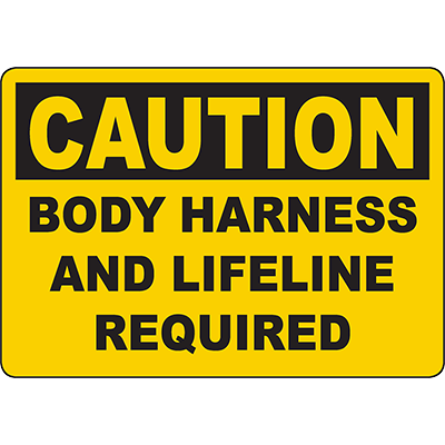 CAUTION Body Harness And Lifeline Required Sign