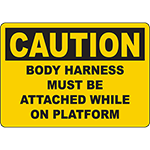 CAUTION Body Harness Must Be Attached While On Platform Sign
